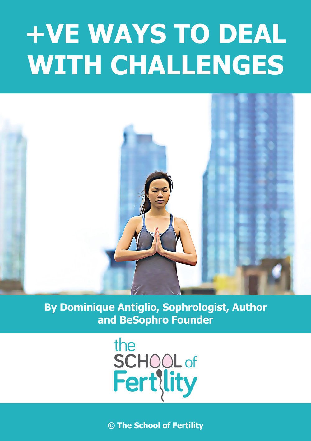 Positive ways to deal with challenges (c) The School of Fertility