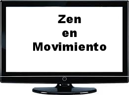 Zen en Movimiento en su TV.
