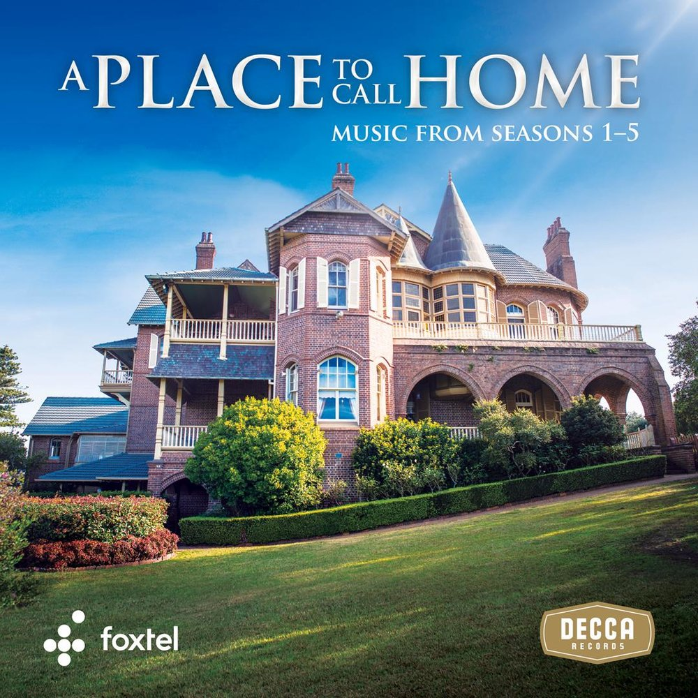 A Place to Call Home (Seasons 1-6, Seven Productions and Foxtel). Soundtrack available now on Decca. Producers, Chris Martin-Jones, Penny Win and Julie McGauran. Click on the picture for more info.