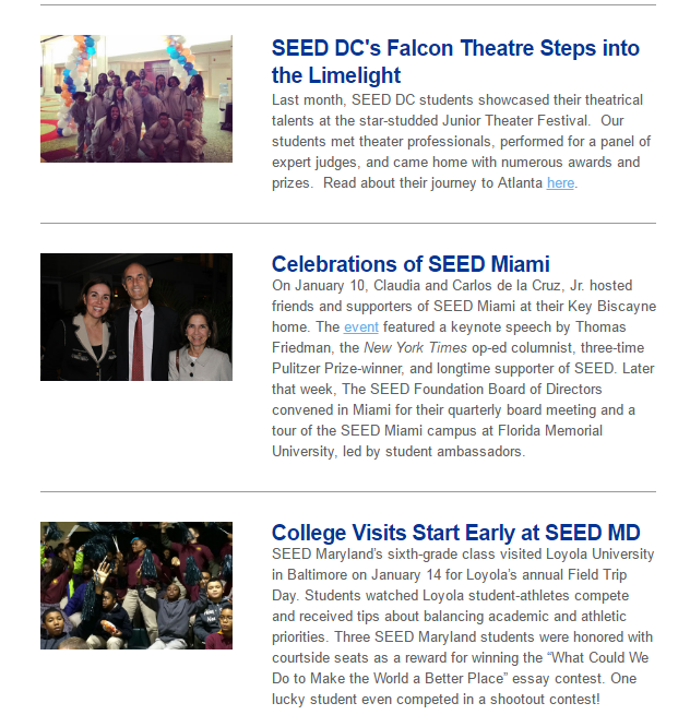 With our students winning awards, our seniors preparing for college, and our supporters continuing to embrace our mission, 2015 has started on a very high note for The SEED Foundation. We hope you enjoy reading about our students' and graduates' adventures. It is our pleasure to share them with you, our SEED family and friends.