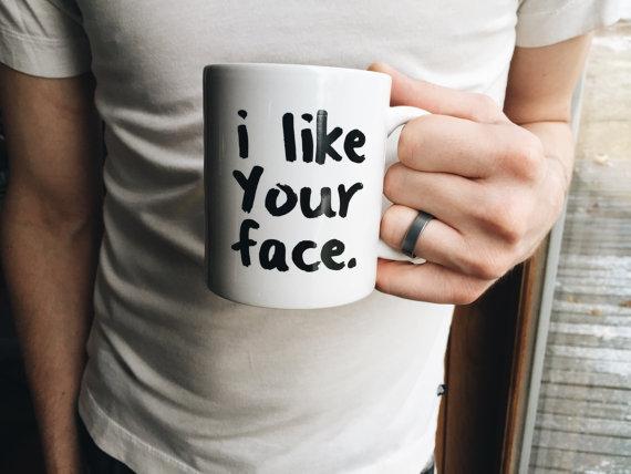 ilikeyourface_mug.jpg