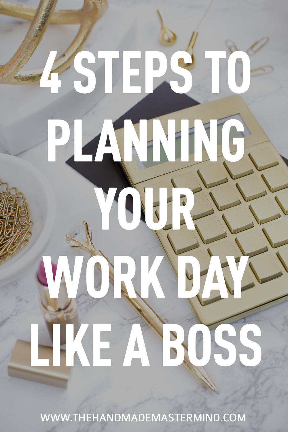 Ho5 Steps to planning your workday like a boss - The Handmade Mastermind