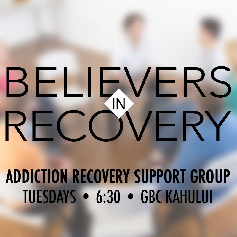 Believers in Recovery Grace Bible Church Maui