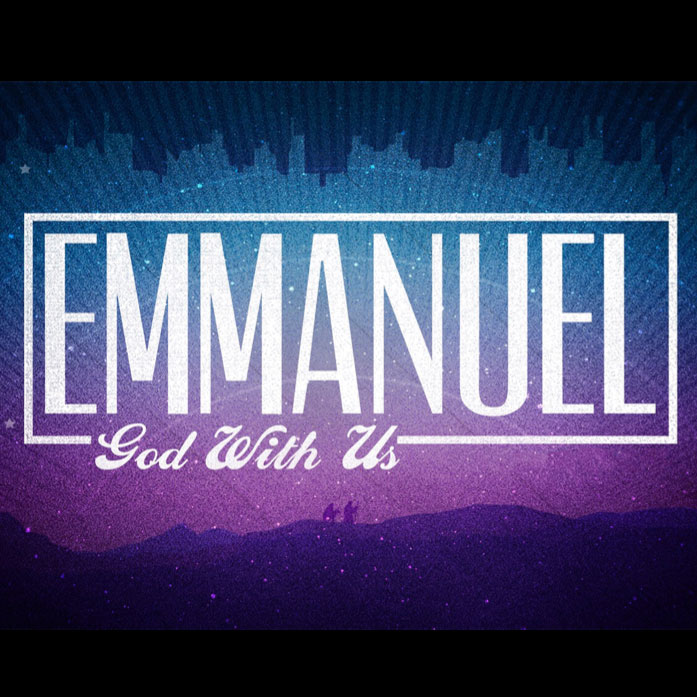 Emmanuel - God With Us - Sermon Series - Grace Bible Church Maui
