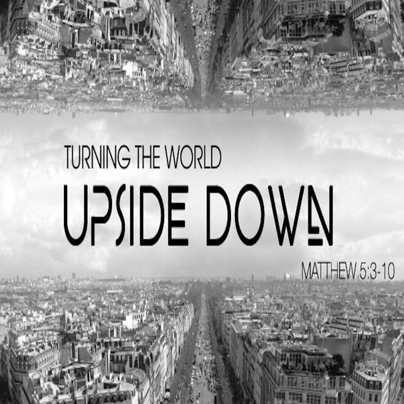 Upside Down Sermon Series - Grace Bible Church Maui