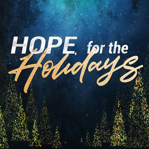 Hope for the Holidays sermon series Grace Bible Church