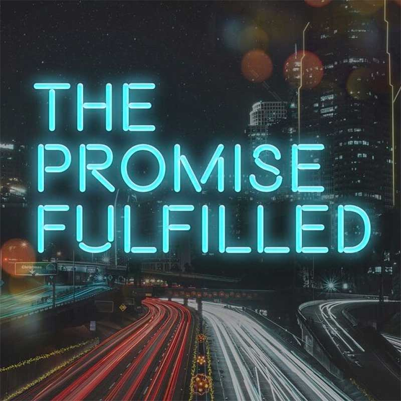 The Promise Fulfilled Sermon Series
