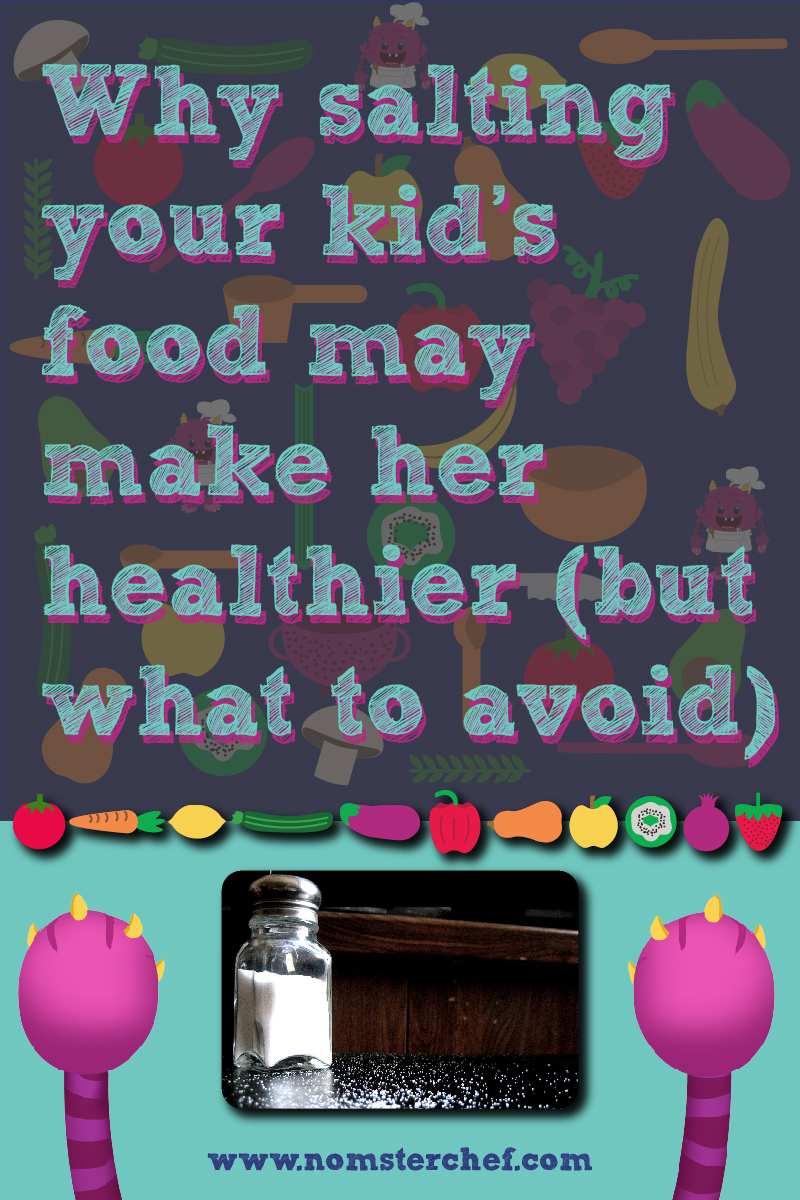 Why salting your kid's food may make her healthier (but what to avoid)