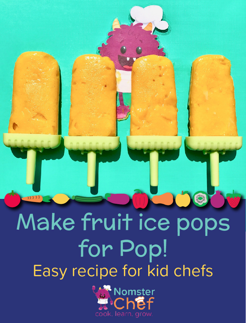 Fruit ice pops for your pop- easy recipe for kid chefs- Nomster Chef