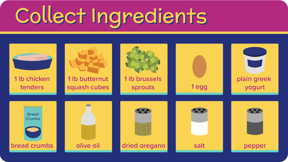 04_ChickenFingersButternutBrussels_Collect Ingredients-01.png