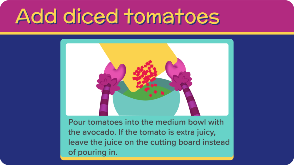 21_GreatGreenGuacamole_add tomatoes-01.png