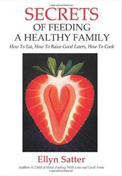Secrets of Feeding a Healthy Family - Ellyn Satter has long been an authority on parenting strategies to help encourage healthy eating habits in kids.