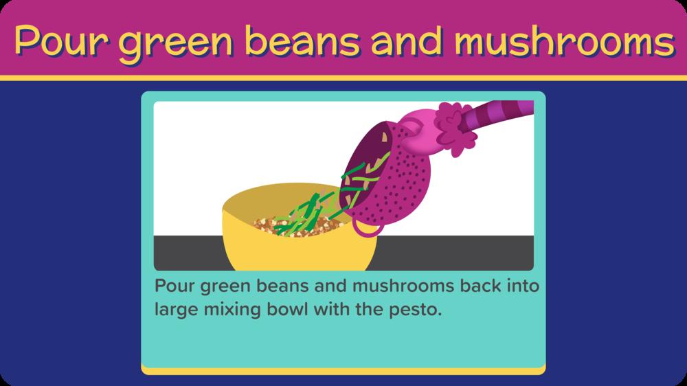31_AlmondPestoGreenBeansAndMushrooms_Pour Green Beans and Mushrooms-01.png