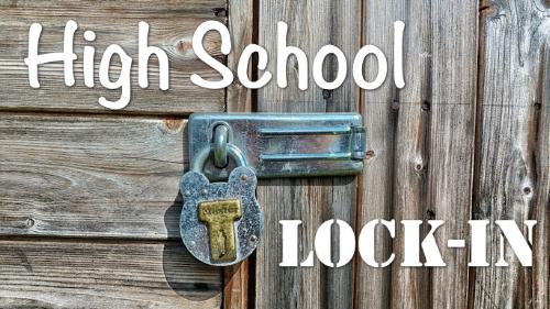 High School Lock-in.png