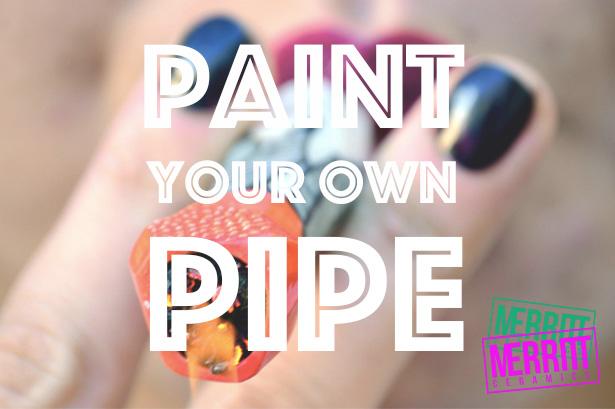 paintyourownpipe.jpg