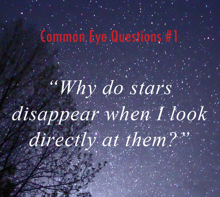 Stars disappear when you look directly at them because of the anatomy of the photoreceptors in your retina.
