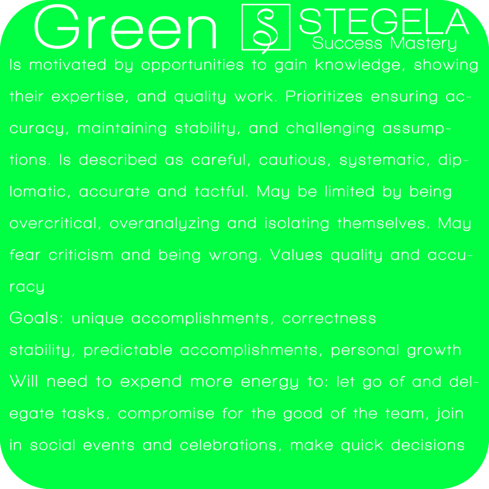 Green Personality Green are the do-gooders. Intimacy: connecting, creating quality relationships and having purpose, is what motivates and drives these people. They bring great gifts of quality and service and are generally loyal, sincere, and thoughtful.