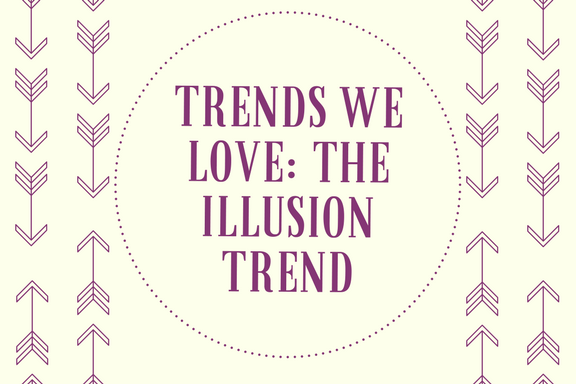 Trends We Love_ The Illusion Trend.png