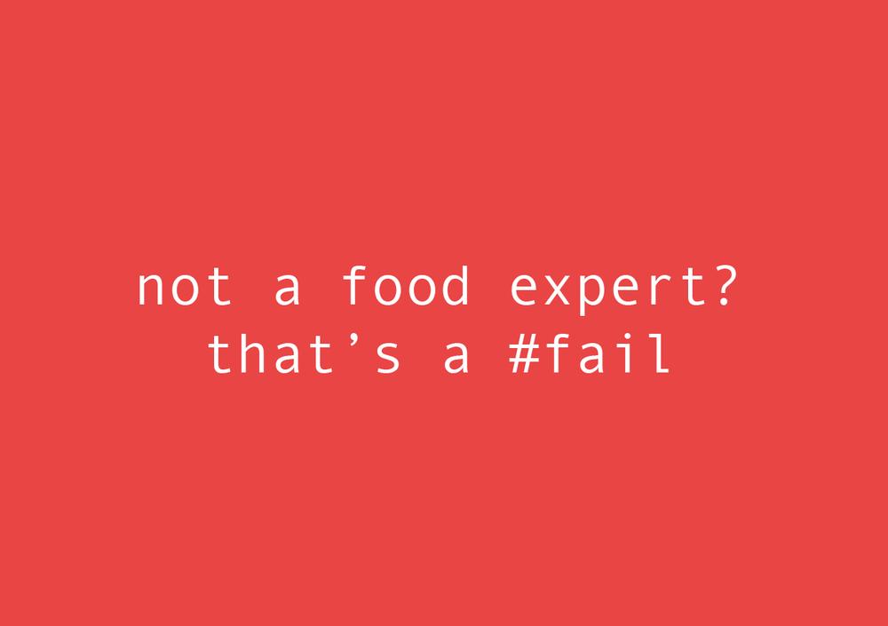 NOT A FOOD EXPERT? THAT'S A #FAIL
