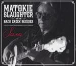 Matokie Slaughter and The Back Buddies  Saro