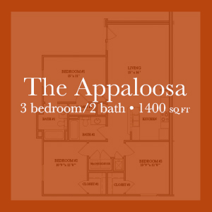 The Appaloosa - 3 bedroom/2 bath - 1400 sq ft Links to floor plan