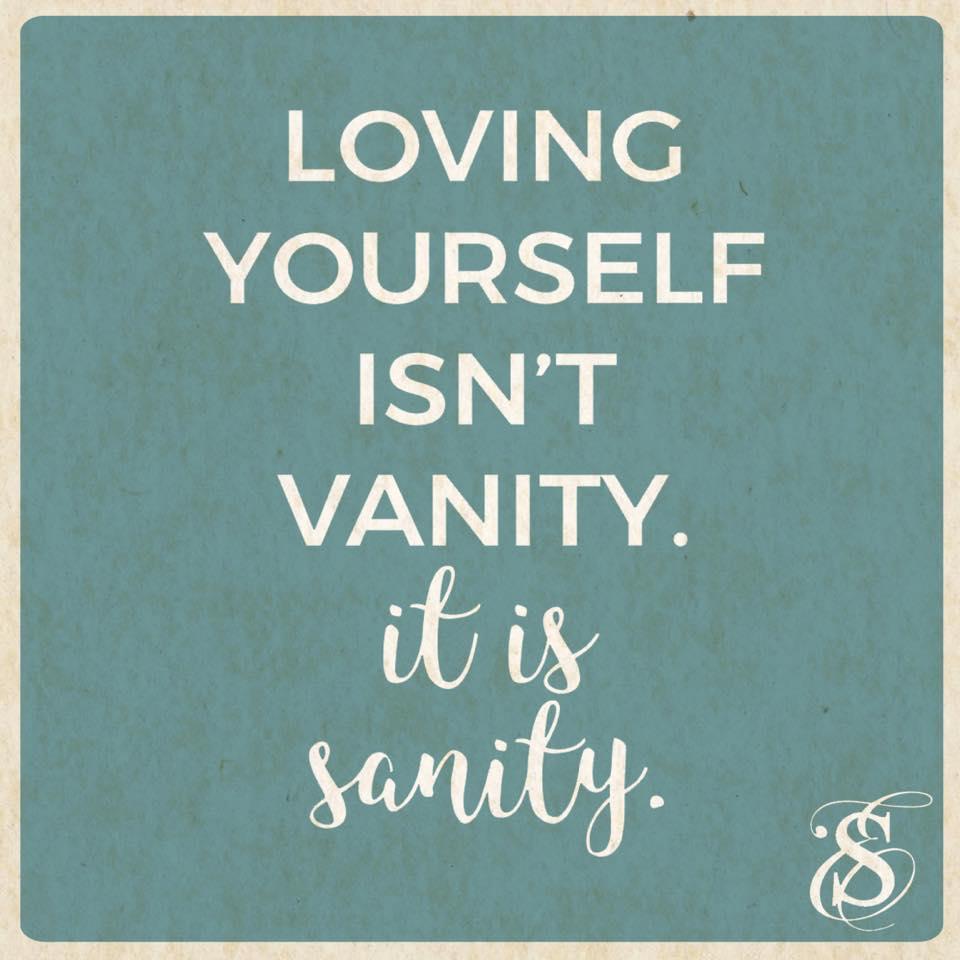 Loving Yourself Isn't Vanity.jpg