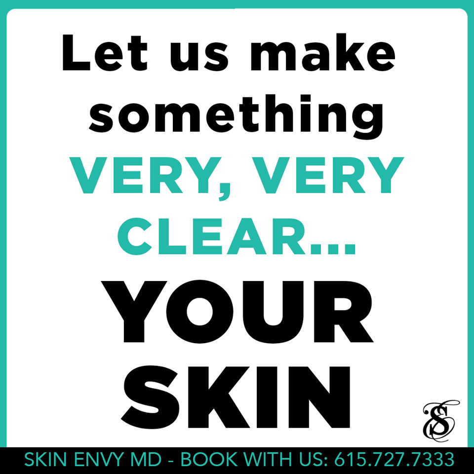 Let Us Make Something VERY VERY CLEAR - YOUR SKIN - by Skin Envy MD Nashville.png