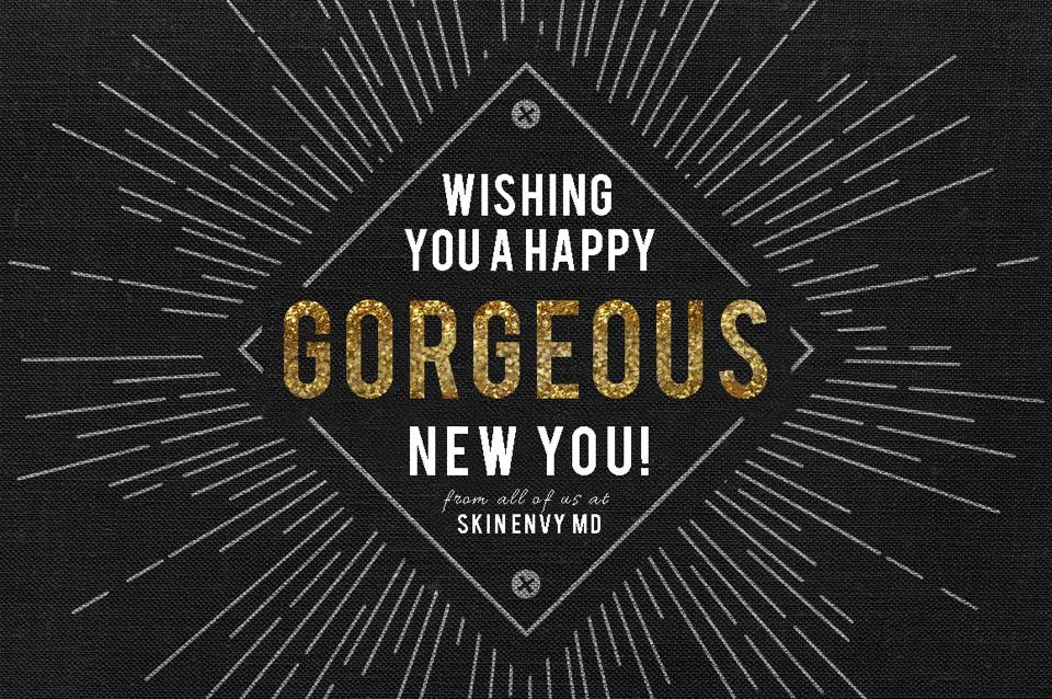 Wishing You a Happy GORGEOUS New You - by Skin Envy MD Nashville.jpg