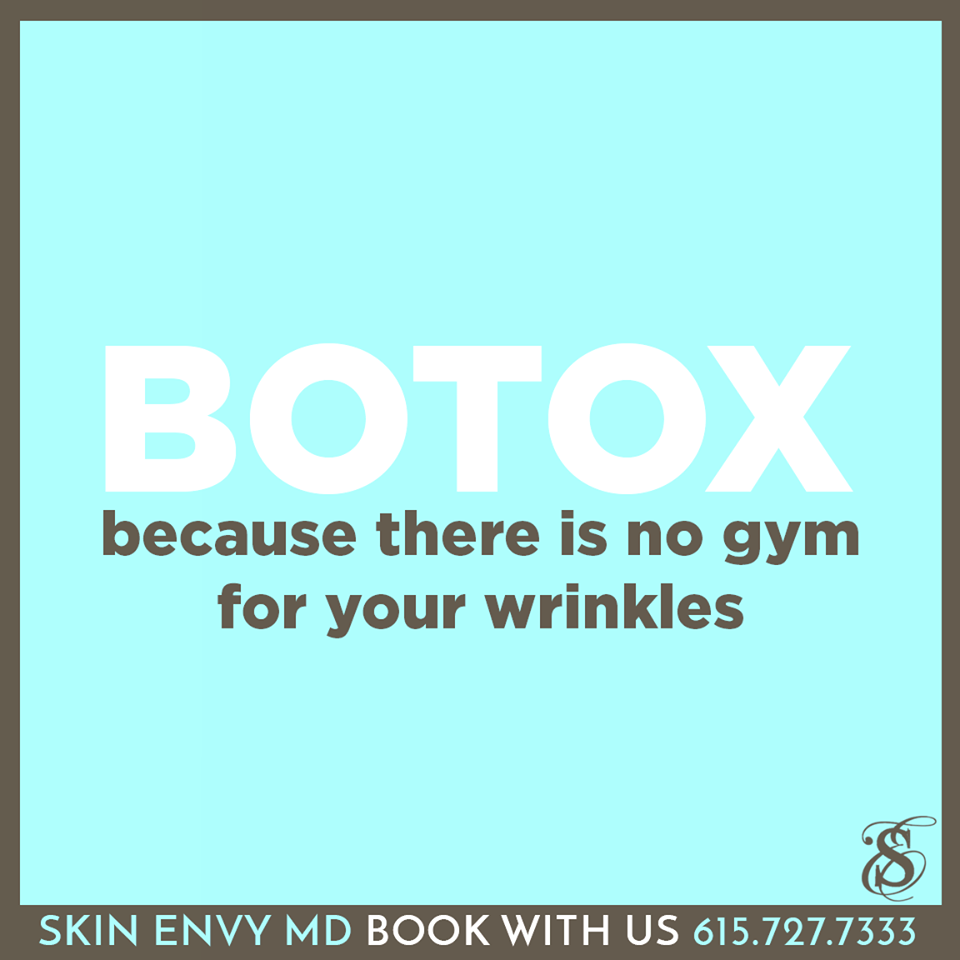 BOTOX - Because There is no Gym for Your Wrinkles - Skin Care by Skin Envy Nashville.png
