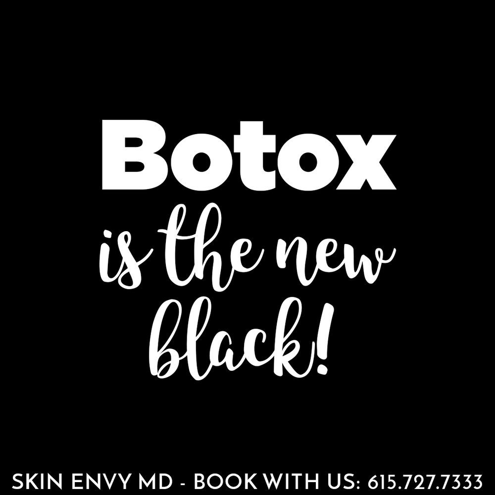 Botox is the New Black - Skin Care by Skin Envy Nashville.png