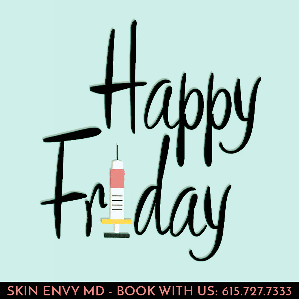 Happy Friday - Skin Care by Skin Envy Nashville.png