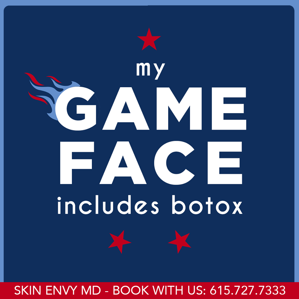 My Game Face Includes Botox - Skin Care by Skin Envy Nashville.png