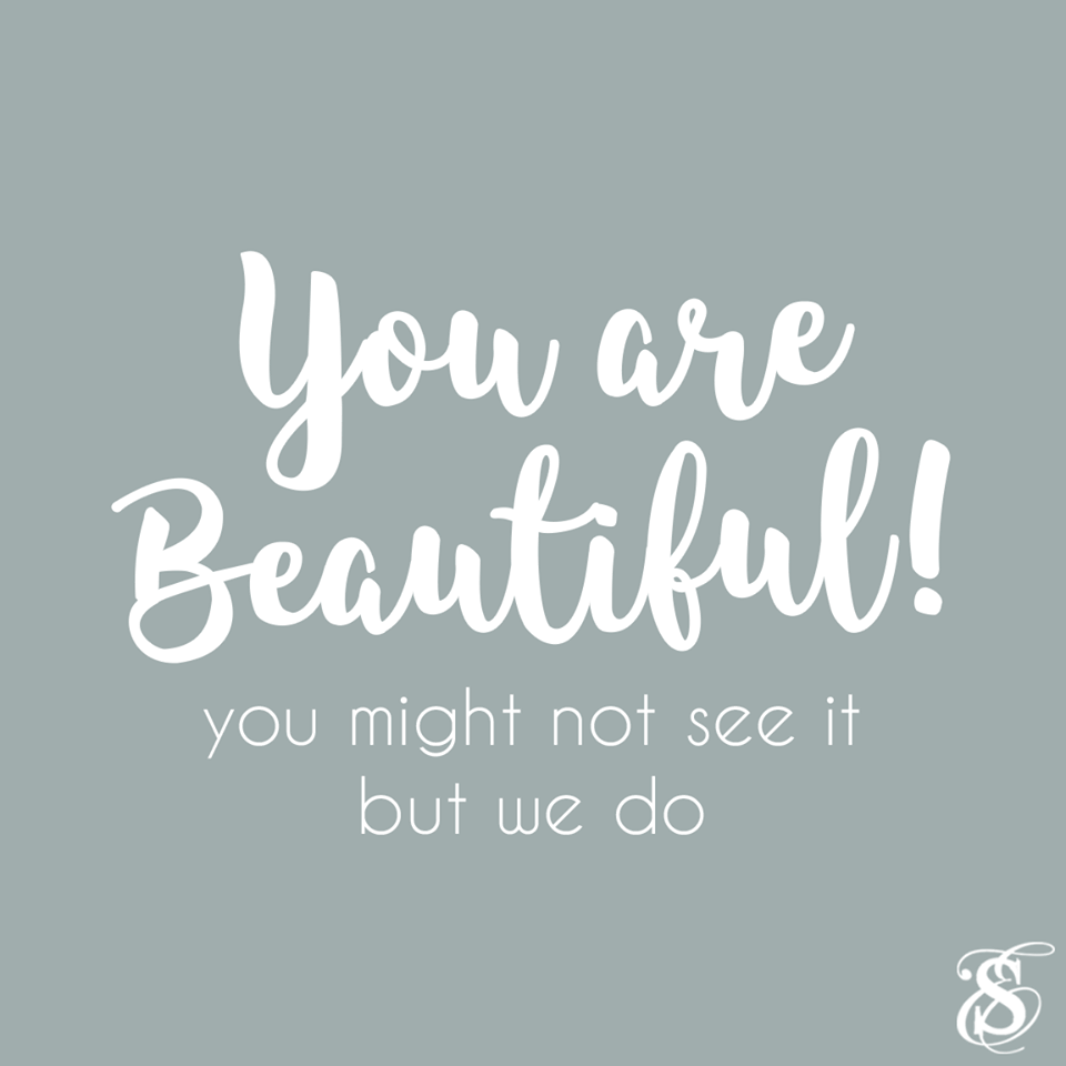 Youre Beautiful - You Might Not See it But We Do - Skin Care by Skin Envy Nashville.png
