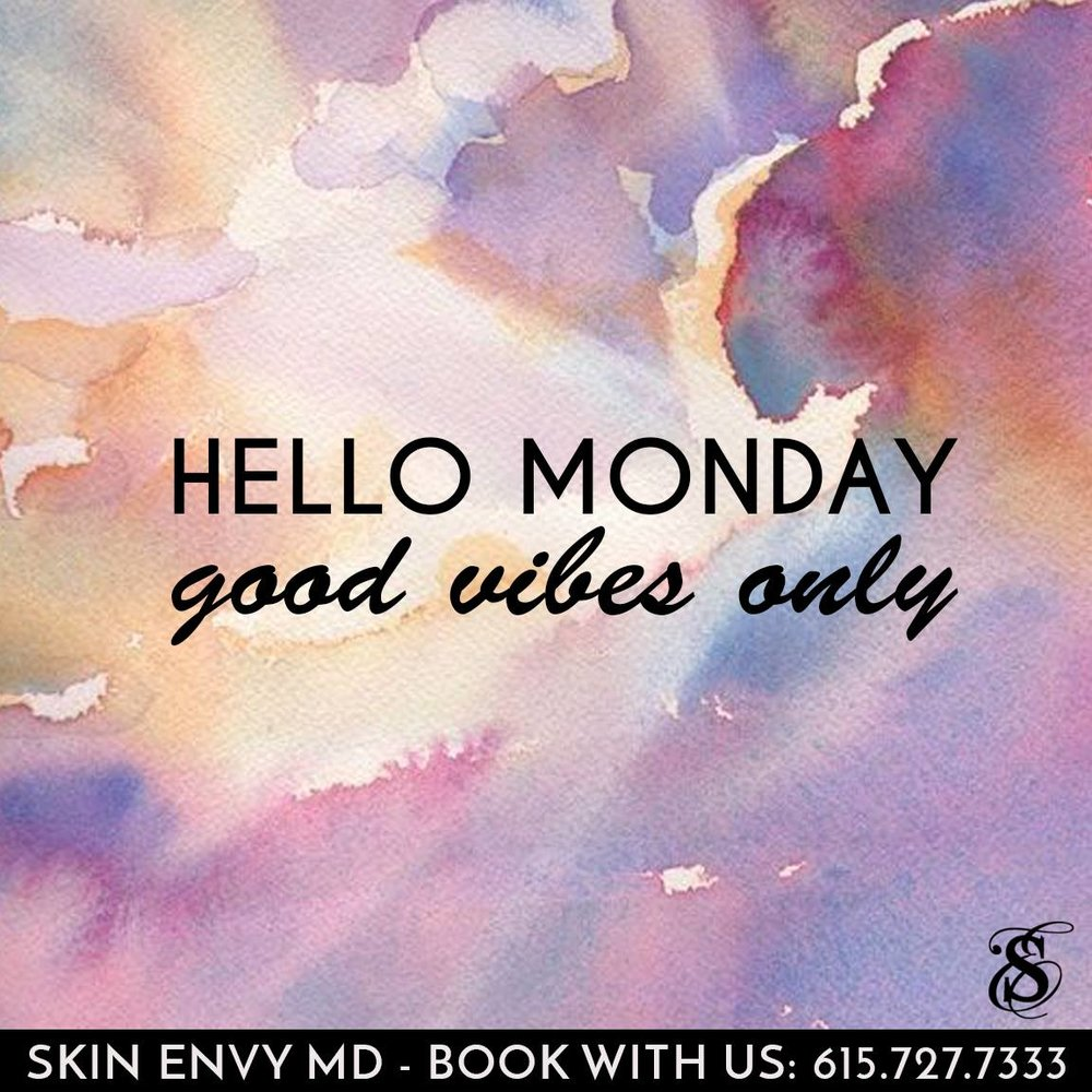 Hello Monday Good Vibes Only - by Skin Envy MD Nashville.jpg