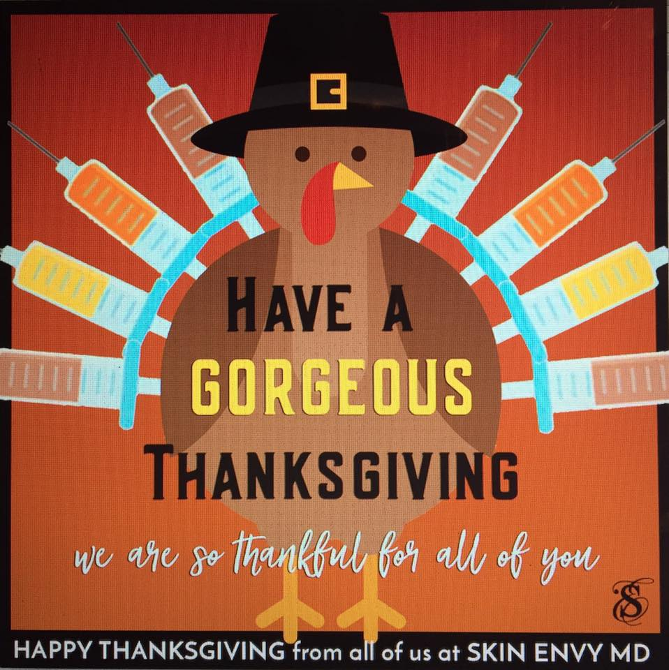 Have a gorgeous Thanksgiving - Botox Dysport Juvederm Restylane by Skin Envy MD Nashville.jpg