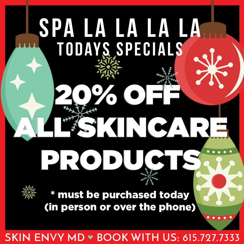 Spa la la la la - 20% off all skincare products - Botox Dysport Juvederm Restylane by Skin Envy MD Nashville.png