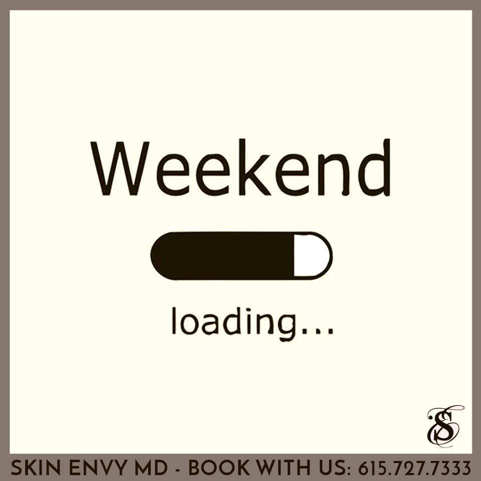 Weekend - Loading  - Botox Dysport Juvederm Restylane by Skin Envy MD Nashville.png