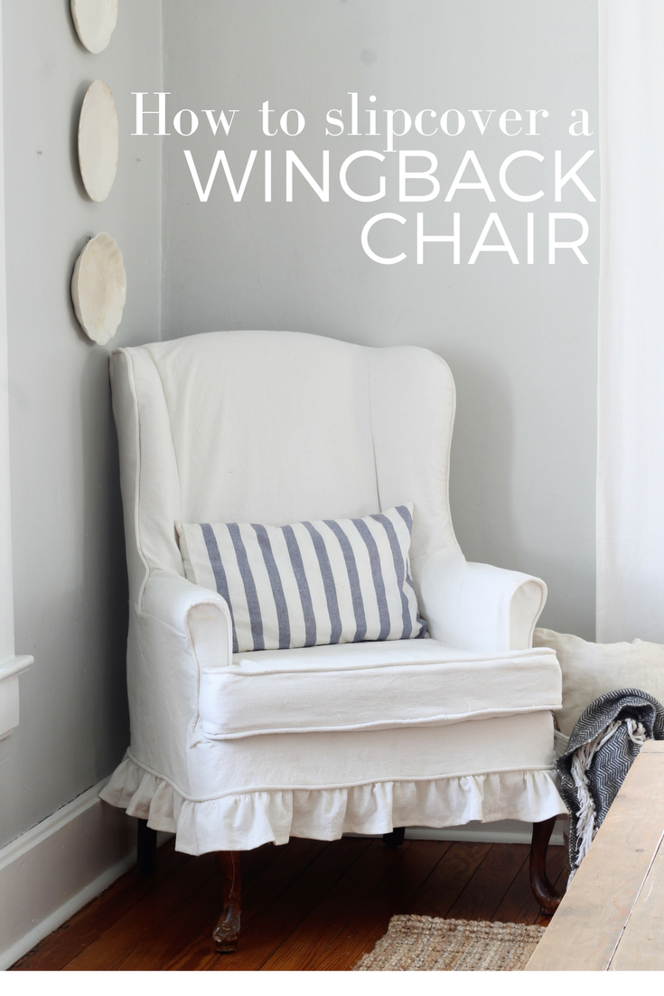 for this slipcover i used drop cloth that i bleached a process i described in this post - Slipcover For Wingback Chair