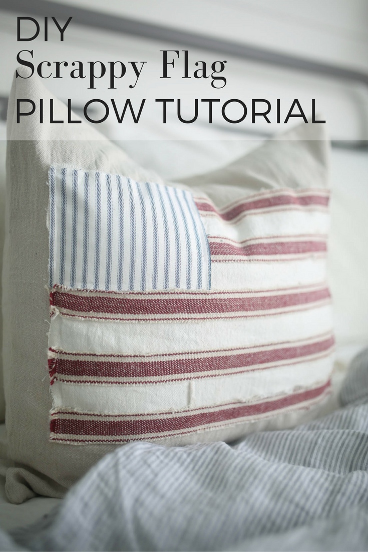 DIY Scrappy Flag Pillow Tutorial- Farmhouse Style Fourth of July Decor