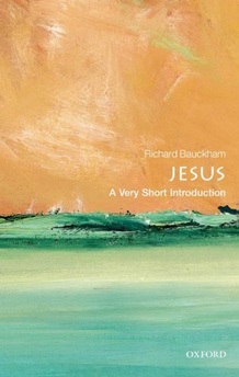JESUS: A VERY SHORT INTRODUCTION BY RICHARD BAUCKHAM