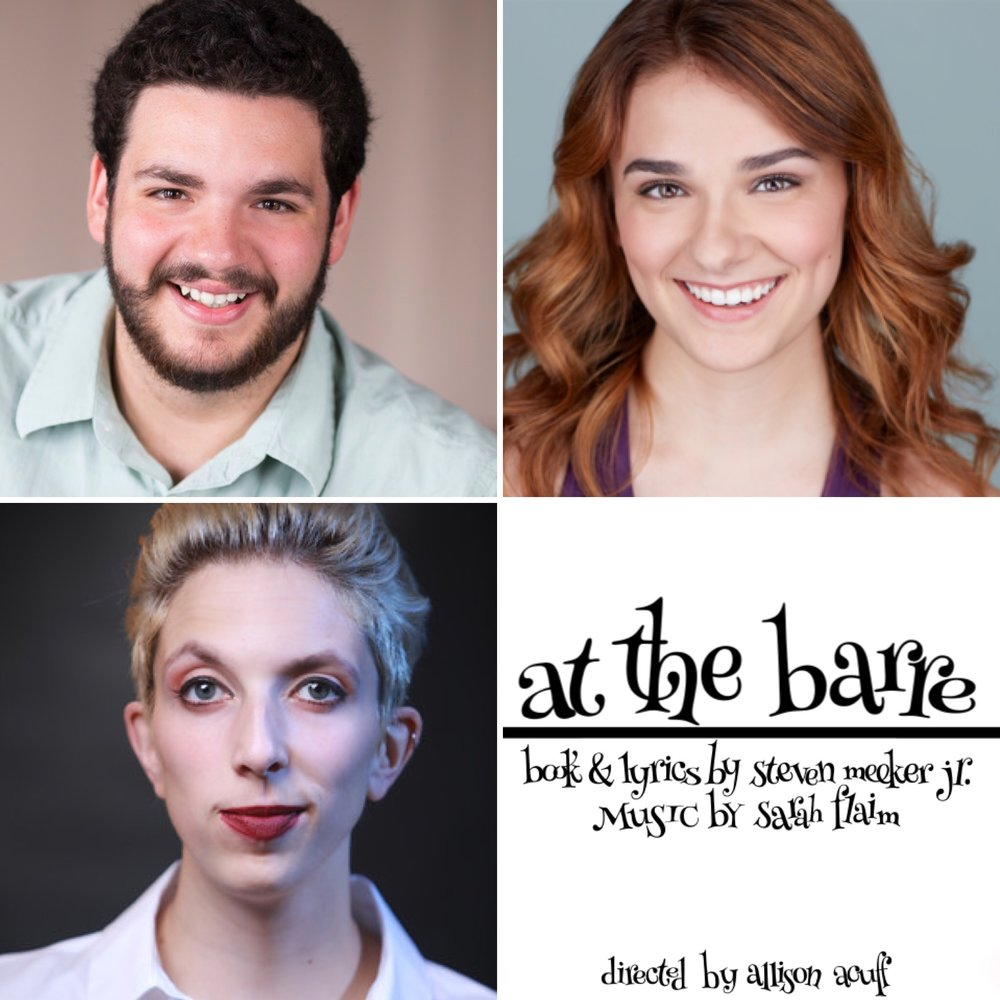 At the Barre Team: SMJ (Book & Lyrics), Sarah Flaim (Music), & Allison Acuff (Director)