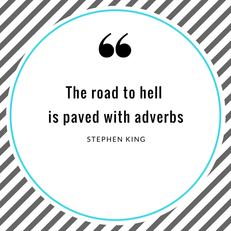 The road to hell is paved with adverbs..png