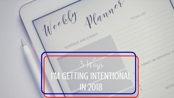 3 ways to get intentional with your goals