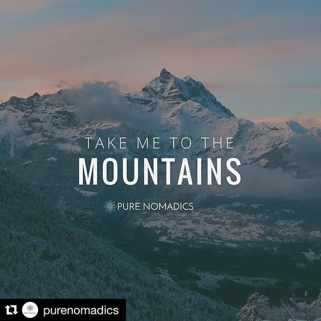Yes.  You know how I feel. . . #Repost @purenomadics ・・・ When the mountains call...take me there. 🏔