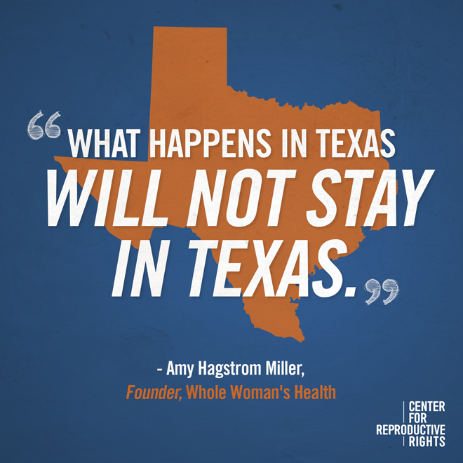 """What happens in Texas will not stay in Texas."" - Amy Hagstrom Miller"