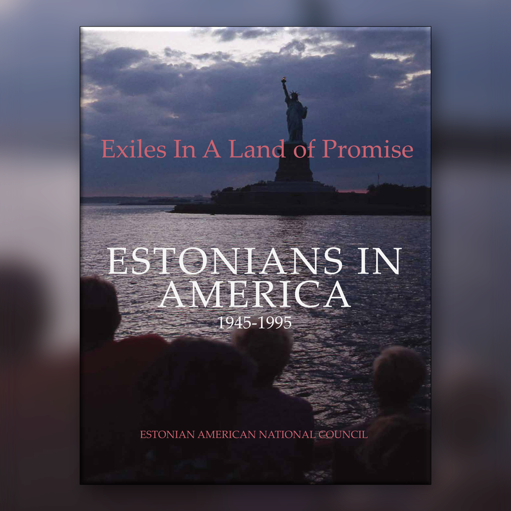 "Book ""Estonians in America 1945-1995, Exiles In A Land of Promise"" cover"