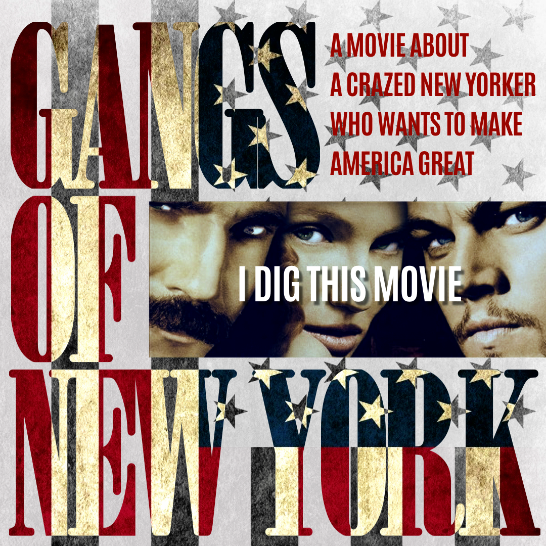 A Story Of American Democracy Gangs Of New York I Dig