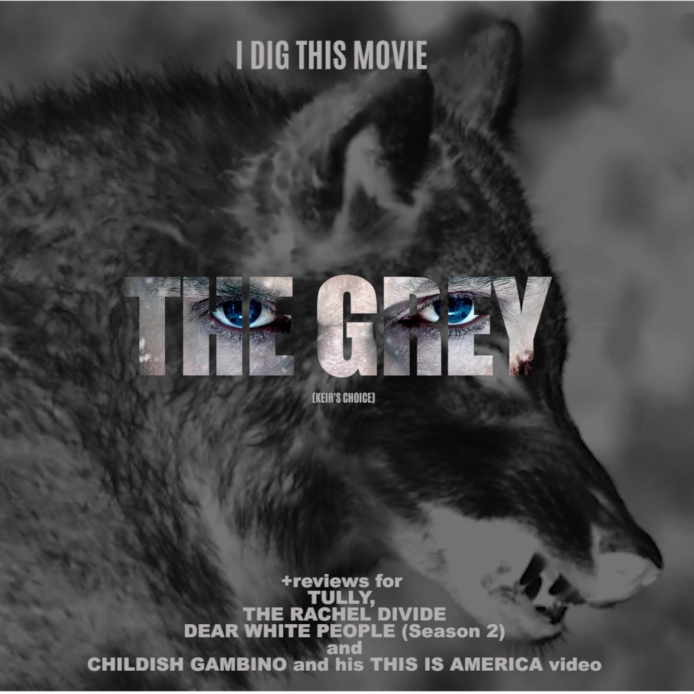 Fragile, Masculine Poetry: The Grey — I Dig This Movie