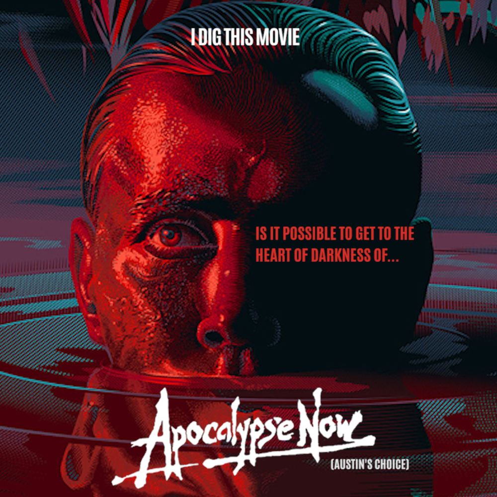 Into the Heart of Darkness: Apocalypse Now — I Dig This Movie