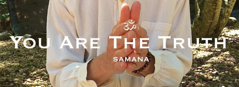 You Are The Truth © Samana